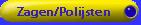 Zagen/Polijsten